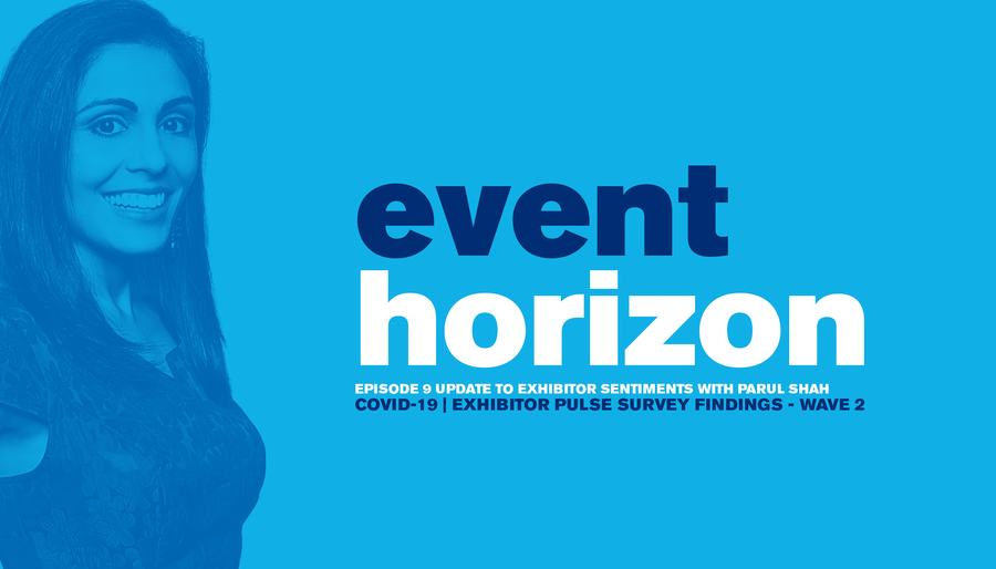 Event Horizon: Episode 9 – Updated Exhibitor Sentiments