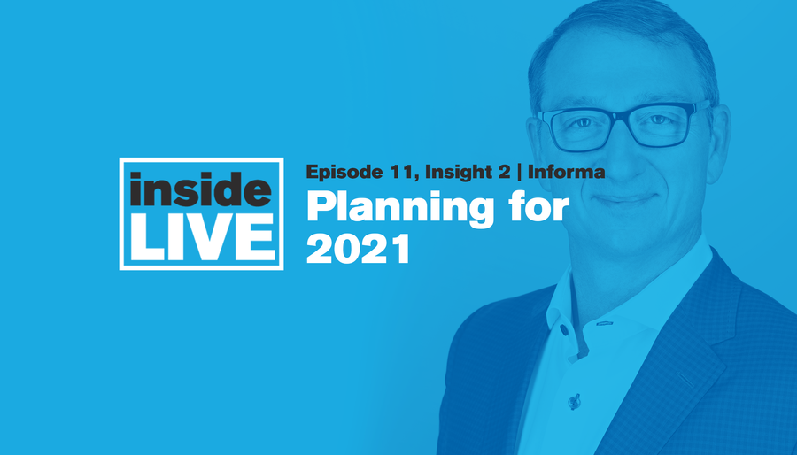 Inside LIVE: Episode 11, Insight 2 - Informa: Planning for 2021