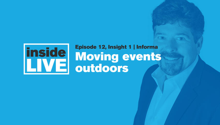 Inside LIVE: Episode 12, Insight 1 - Informa: Moving Events Outdoors