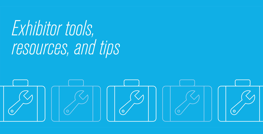 Exhibitor Tools, Resources, and Tips