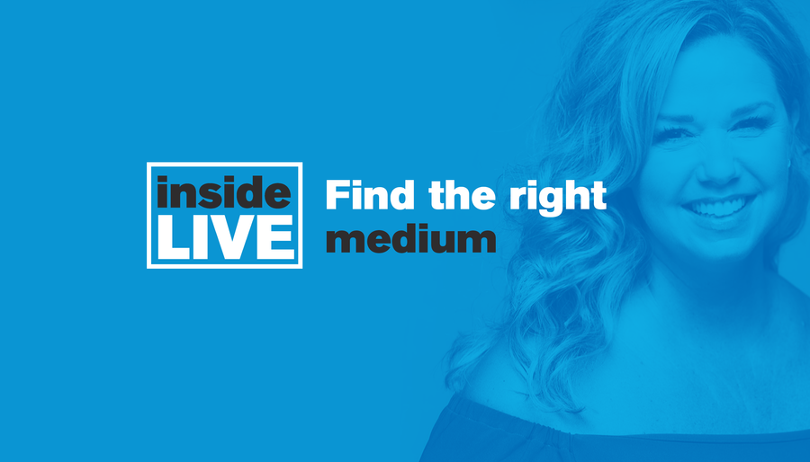 Inside LIVE: Quick Insight - Find the Right Medium